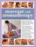 The Complete Book of Massage and Aromatherapy: A Practical Illustrated Step-by-Step Guide to Acheiving Relaxation... (Paperback)