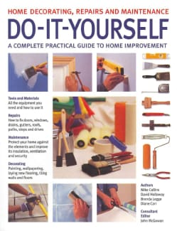 Do-It-Yourself Home Decorating, Repairs and Maintenance: A Complete Practical Guide to Home Improvement (Paperback)