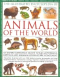 The Illustrated Encyclopedia of Animals of the World: An Expert Reference Guide to 840 Amphibians, Reptiles and M... (Paperback)