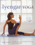 Iyengar / Yoga: Classic Yoga Postures for Mind, Body and Spirit (Paperback)