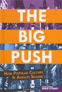 The Big Push: How Popular Culture Is Always Selling (Hardcover)
