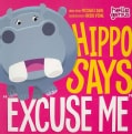 "Hippo Says ""Excuse Me"" (Board book)"