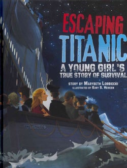 Escaping Titanic: A Young Girl's True Story of Survival (Hardcover)