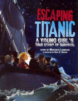 Escaping Titanic: A Young Girl's True Story of Survival (Paperback)