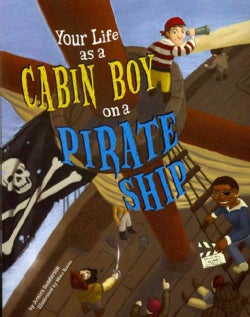 Your Life As a Cabin Boy on a Pirate Ship (Paperback)