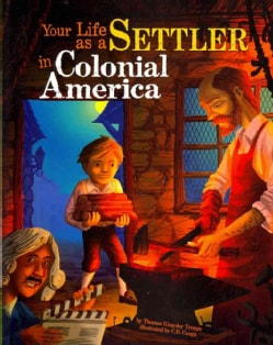 Sale alerts for  Your Life As a Settler in Colonial America (Paperback) - Covvet