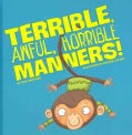 Terrible, Awful, Horrible Manners! (Hardcover)