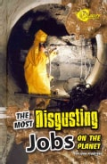 The Most Disgusting Jobs on the Planet (Hardcover)