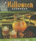 A Halloween Cookbook: Simple Recipes for Kids (Hardcover)
