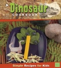 A Dinosaur Cookbook: Simple Recipes for Kids (Hardcover)