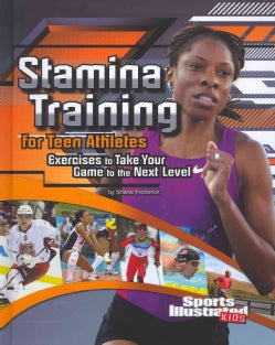 Stamina Training for Teen Athletes: Exercises to Take Your Game to the Next Level (Hardcover)