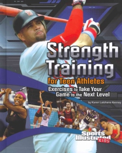 Strength Training for Teen Athletes: Exercises to Take Your Game to the Next Level (Hardcover)