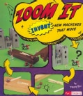 Zoom It: Invent New Machines That Move (Paperback)