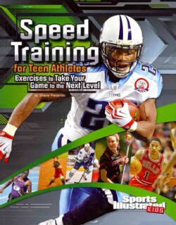 Speed Training for Teen Athletes: Exercises to Take Your Game to the Next Level (Paperback)