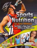 Sports Nutrition for Teen Athletes: Eat Right to Take Your Game to the Next Level (Paperback)