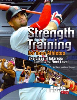 Strength Training for Teen Athletes: Exercises to Take Your Game to the Next Level (Paperback)