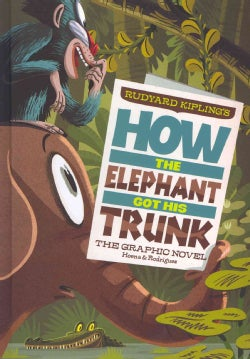 Rudyard Kipling's How the Elephant Got His Trunk: The Graphic Novel (Hardcover)
