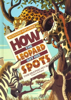 Rudyard Kipling's How the Leopard Got His Spots: The Graphic Novel (Hardcover)