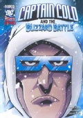 Captain Cold and the Blizzard Battle (Hardcover)