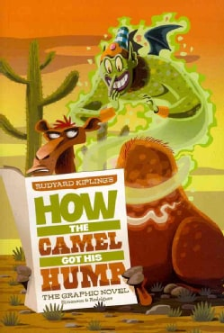 Rudyard Kipling's How the Camel Got His Hump: The Graphic Novel (Paperback)