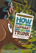 Rudyard Kipling's How the Elephant Got His Trunk: The Graphic Novel (Paperback)