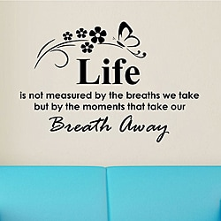 Vinyl 'Life is Not Measured By the Breaths We Take' Wall Decal