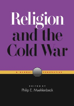 Religion and the Cold War: A Global Perspective (Hardcover)