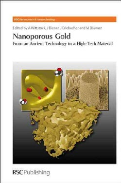 Nanoporous Gold: From an Ancient Technology to a High-Tech Material (Hardcover)