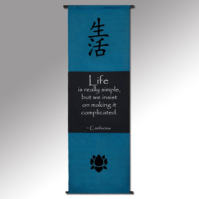 Confucius 'Life is Really Simple' Cotton Scroll