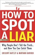 How to Spot a Liar: Why People Don't Tell the Truth...and How You Can Catch Them (Paperback)