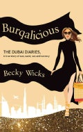 Burqalicious: The Dubai Diaries: A true story of sun, sand, sex, and secrecy (Paperback)
