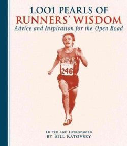 1,001 Pearls of Runners' Wisdom: Advice and Inspiration for the Open Road (Hardcover)