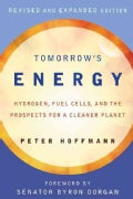 Tomorrow's Energy: Hydrogen, Fuel Cells, and the Prospects for a Cleaner Planet (Paperback)