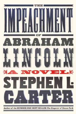 The Impeachment of Abraham Lincoln (Hardcover)