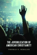 The Juvenilization of American Christianity (Paperback)