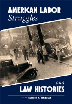 American Labor Struggles and Law Histories (Paperback)
