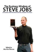 The Business Wisdom of Steve Jobs: 250 Quotes from the Innovator Who Changed the World (Paperback)
