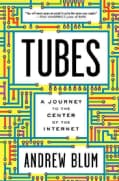 Tubes: A Journey to the Center of the Internet (Hardcover)