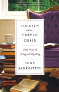 Tolstoy and the Purple Chair: My Year of Magical Reading (Paperback)