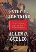 Fateful Lightning: A New History of the Civil War & Reconstruction (Paperback)
