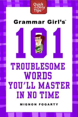 Grammar Girl's 101 Troublesome Words You'll Master in No Time (Paperback)