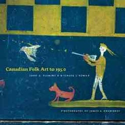 Canadian Folk Art to 1950 (Paperback)