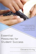 Essential Measures for Student Success: Implementing Cooperation, Collaboration, and Coordination Between Schools... (Paperback)