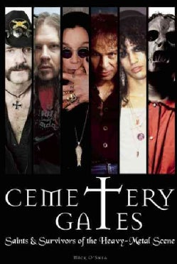 Cemetery Gates: Saints & Survivors of the Heavy-Metal Scene (Paperback)