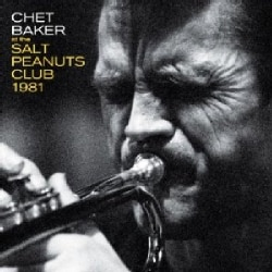 CHET BAKER - AT THE SALT PEANUTS CLUB 1981