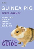 Guinea Pig: A Practical Guide to Caring for Your Guinea Pig (Paperback)