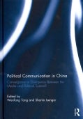 Political Communication in China: Convergence or Divergence Between the Media and Political System? (Hardcover)