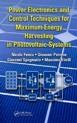 Power Electronics and Control Techniques for Maximum Energy Harvesting in Photovoltaic Systems (Hardcover)