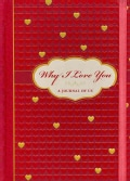 Why I Love You: A Journal of Us (Notebook / blank book)