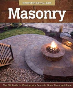 Masonry: The Diy Guide to Working With Concrete, Brick, Block, and Stone (Paperback)
